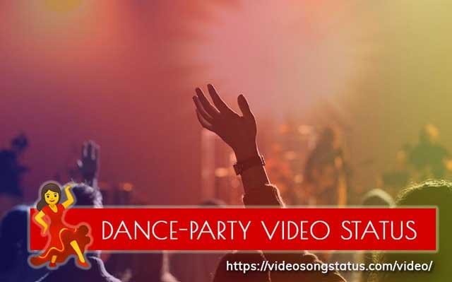 Dance - Party Whatsapp Status Video
