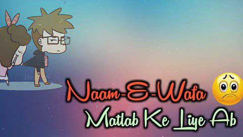 Naam - E - Wafa Hindi Status Video Song
