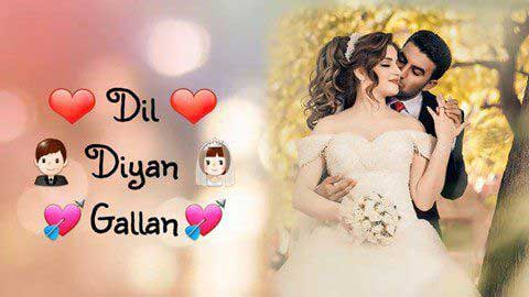Dil Diyan Gallan - Whatsapp status video