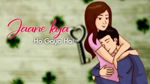 Jaane Kya Ho Gaya Status Video For Whatsapp