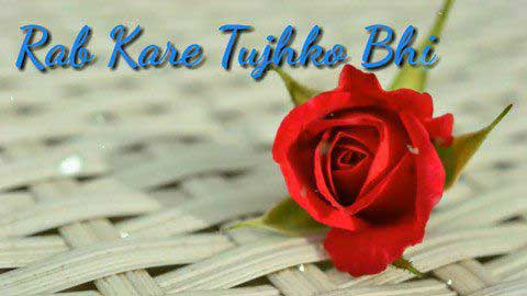 Rab Kare Tujhko Bhi Pyaar Hojaye - Video status for whatsapp love song