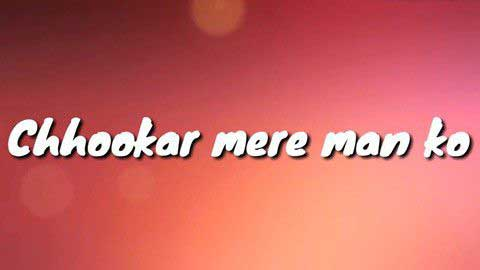 Chookar Mere Mann Ko Kiya Tune Kya Ishara