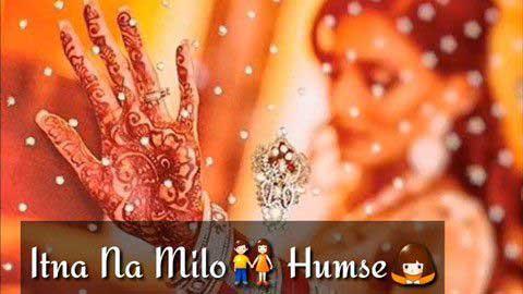 Itna Naa Milo Whatsapp Status Hindi