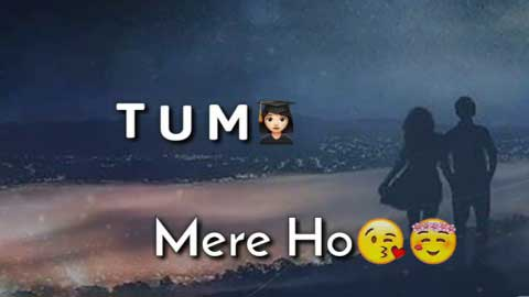 Tum Mere Ho Love Romantic Status Video