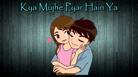 Kya Mujhe Pyar Hai Love Status For Whatsapp