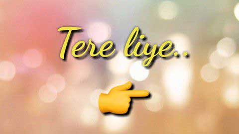 Tere Liye Hindi Video Status For Whatsapp