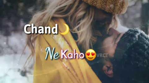 Chaand Ne Kaho Ke Aaje Best Video Song Status