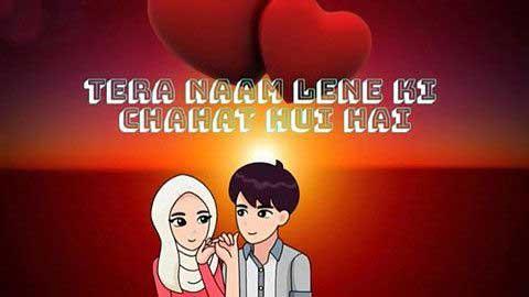Tera Naam Lene Ki Chahat Hui Hai Video Status