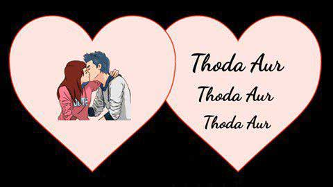 Thoda Aur New Status Video