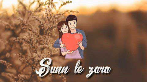 Sun Le Zara Hindi Status Video Song
