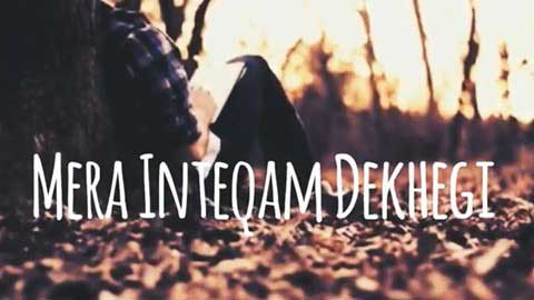 Mera Intkam Dekhegi Hd Whatsapp Status Video 2019