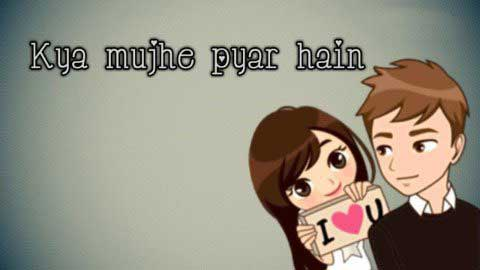 Kya Mujhe Pyaar Hai Video Status Download 2019