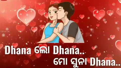Dhana Lo Dhana Odia Whatsapp Status Emotional