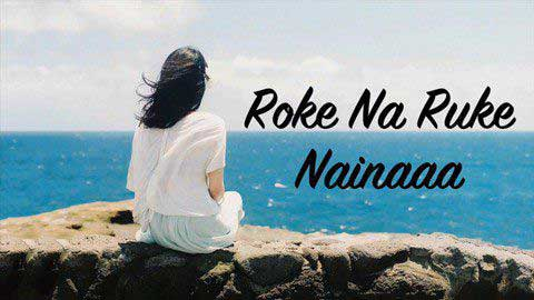 Roke Na Ruke Naina - Female Sad Whatsapp Video Status Hd
