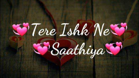 Tere Ishq Ne Sathiya Sad Video Song Status