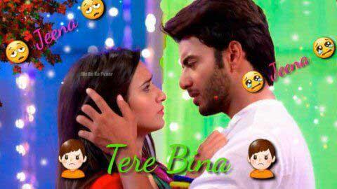 Tere Bina Jeena Jeena Jeena Ab Nahin Jeena - Whatsapp status cool