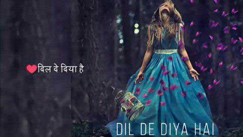 Dil Diya Hai 30 Second Status For Whatsapp