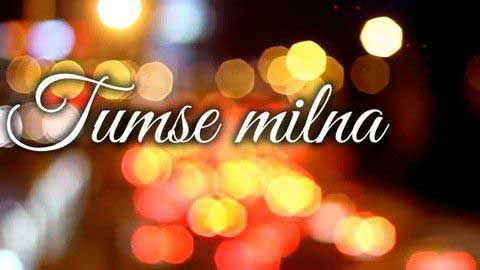 Tumse Milna Whatsapp Status Video