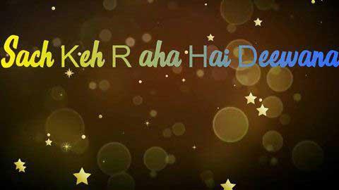 Sach Keh Raha Hai Deewana New Hindi Status Video