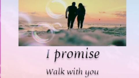 I Promise Walk With You Forever
