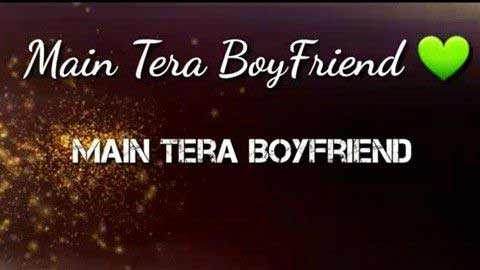 Main Tera Boyfriend Video Status
