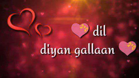 Dil Diyan Gallan Hindi Whatsapp Video Status