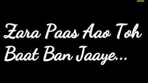 Zara Paas Aao - Millind Gaba Punjabi Love  Status