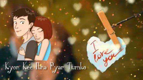 Kyon Ki Itna Pyar Hindi Status For Whatsapp