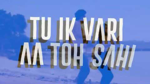 Tu Ik Vaari Aa Toh Sahi Love Status Video Whatsapp