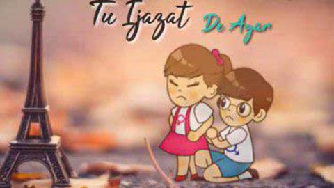 Tu Ijazat De Agar Video Status Download 2019