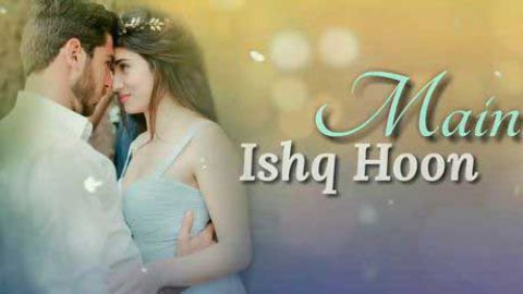 Main Ishq Hoon Video Status