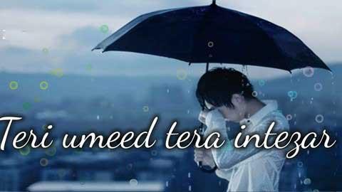 Teri Umeed Tera Intezar Alone Whatsapp Status Video