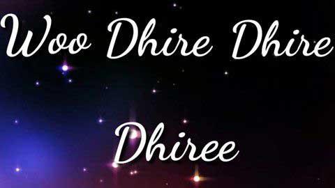 Woh Dheere Dheere Video Status