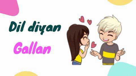 Dil Diyan Gallan Hindi Status Video