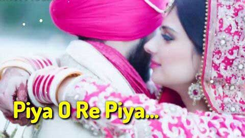 Piya O Re Piya Video Status Download 2019