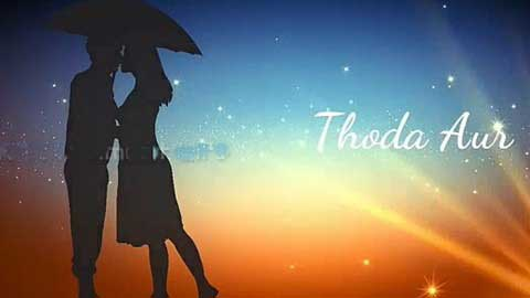 Thoda Aur Hindi Status Video Song