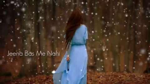 Jeena Bas Me Nahi Status Video For Whatsapp