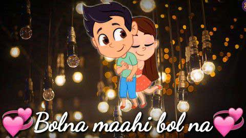 Bolna Maahi Bolna Love Whatsapp Status Video