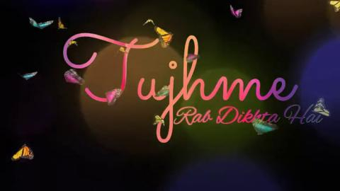 Tujh Mein Rab Dikhta Hai Most Lovely Status Video For True Love