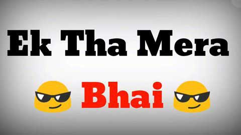 Ek Tha Mera Bhai Whatsapp Status Video Download