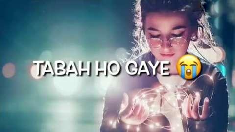 Tabah Ho Gaye Broken Heart Whatsapp Status Video