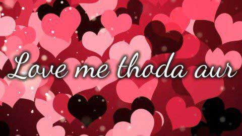 Love Me Thoda Aur Video For Status In Whatsapp Download