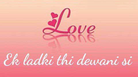 Ek Ladki Thi Deewani Si - Dialogue