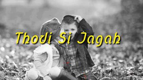 Thodi Si Jagah Status Video 2019
