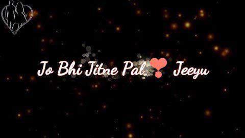 Jo Bhi Jitne Pal Jiyu Very Sad Status Video Download