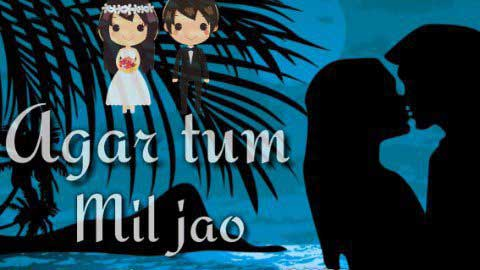 Agar Tum Mil Jao Romantic Video Song Status