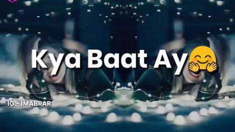 Kya Baat Ay Video Status Hd
