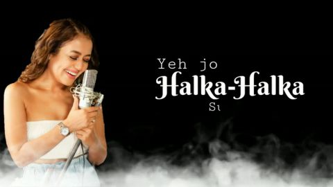Halka Halka Neha Kakkar Best Hindi Status Download