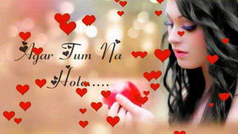 Agar Tum Na Hote - Sonu Kakkar - Video status for whatsapp love song