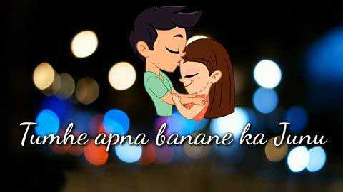 Tumhe Apna Banane Ka Whatsapp Status In Hindi Video Download